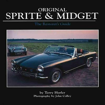 Original Sprite and Midget: The Restorer's Guide to All Austin-Healey and MG Mod