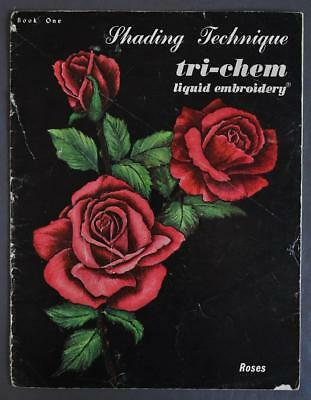 Rare 1963 Tri-Chem Liquid Embroidery Shading Technique Book No. One Roses