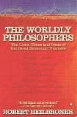 The Worldly Philosophers: The Lives, Times, and Ideas of the Great Economic Thin