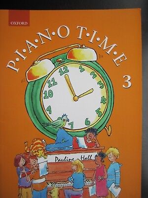 Piano Time 3 by Pauline Hall *NEW* Publisher Oxford
