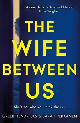 The Wife Between Us by G Hendricks and S Pekkanen Paperback 2018 9781509842834