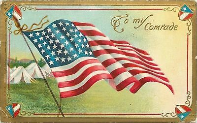 Patriotic~US Flag Flies Over Camp~White Tents~To My Comrade~Gold Border~Emb~1911