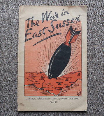 The War in East Sussex - WW2 - Published 1945 - Photos of Bomb Damage, etc.