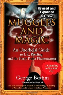 Muggles and Magic: An Unofficial Guide to J.K. Rowling and the Harry Potter Phe