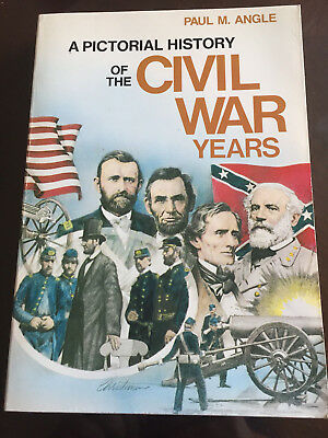 A Pictorial History of the Civil War Years by Paul Angle