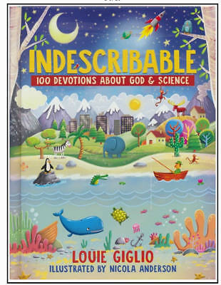Indescribable: 100 Devotions for Kids About God and Science Hardcover – 2017