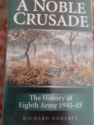 A NOBLE CRUSADE The HISTORY of EIGHTH ARMY 1941-45