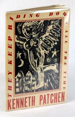 Kenneth Patchen California Beat Poetry 1946 They Keep Riding Down All The Time