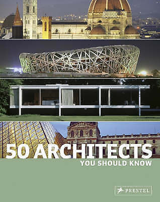 50 Architects You Should Know by Isabel Kuhl, Sabine Thiel-Siling, Kristina Lowi
