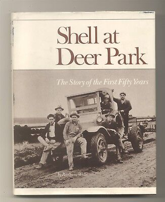 Shell At Deer Park Story First Of 50 Years History Hb/dj Barbara Wells Oil
