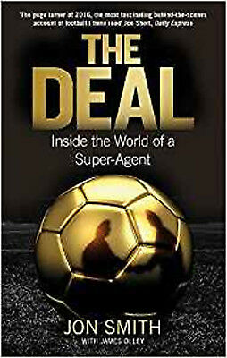 The Deal: Inside the World of a Super-Agent, New, Smith, Jon Book