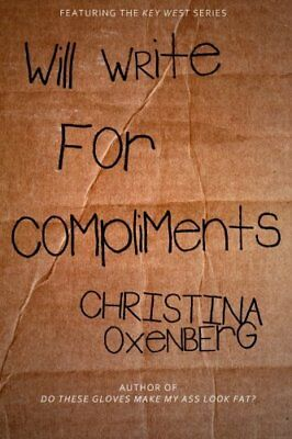 Will Write for Compliments By Christina Oxenberg