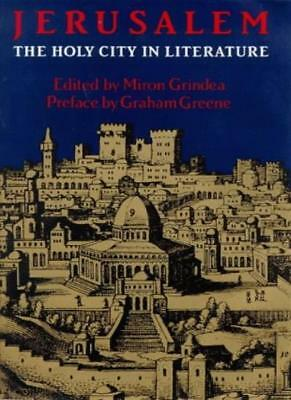 Jerusalem: Holy City in Literature By Miron Grindea, Graham Greene