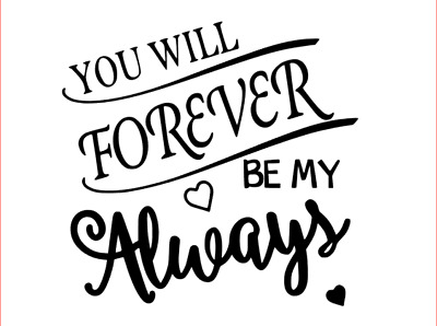You Will Forever Be My Always Ribba Wall Quote Stickers Wall Decals
