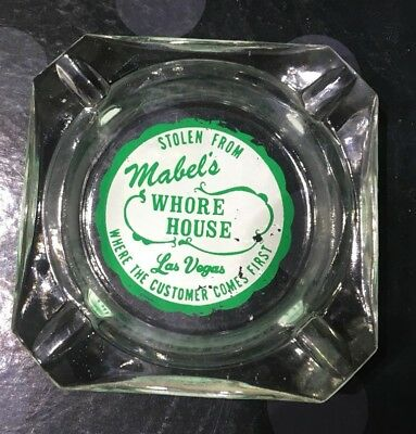 Stolen From Mabel's Whore House Ashtray Las Vegas WHERE THE CUSTOMER COMES FIRST