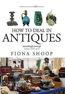 How to Deal in Antiques, 5th Edition by Fiona Shoop (English) Paperback Book Fre