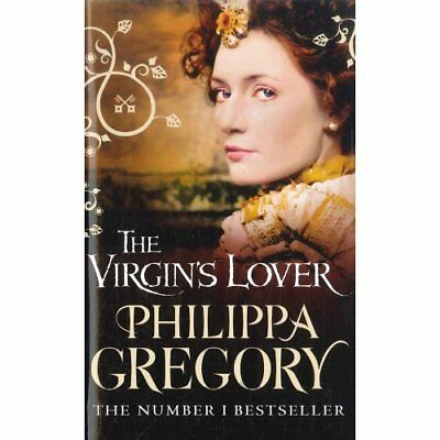 The Virgins Lover By Philippa Gregory