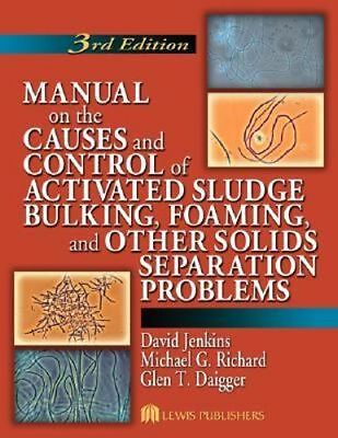 NEW Manual on the Causes and Control of Activated Sludge Bulking, Foaming, and O