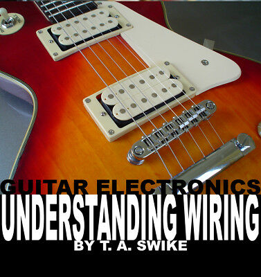 Guitar Electronics Understanding Electric Wiring Diagrams Book on CD