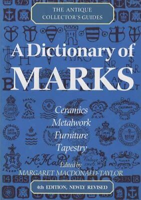 A Dictionary Of Marks (The Antique Collector's Guides) By Margaret Macdonald-Ta