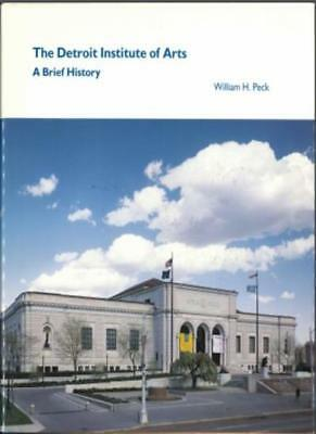 Detroit Institute of Arts: A Brief History By William H. Peck
