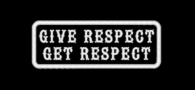 Give Respect Get Respect Embroidered Patch Biker Mc Sew On Made In Usa (B)