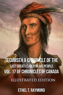 TECUMSEH A Chronicle of the Last Great Leader of his People -Illustrated Edition
