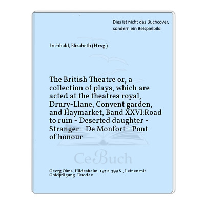 Inchbald, Elizabeth (Hrsg.): The British Theatre or, a collection of plays, ...