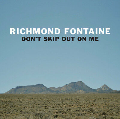 Richmond Fontaine : Don't Skip Out On Me CD (2018) ***NEW***