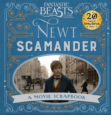 Fantastic beasts and where to find them Newt Scamander: a movie scrapbook by