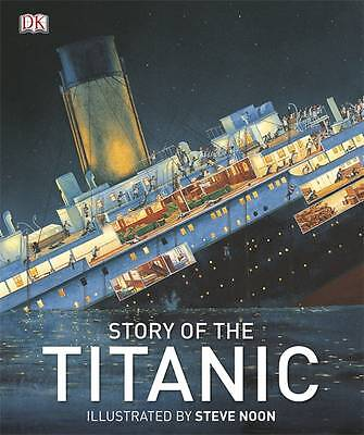 Story of the Titanic by DK (Hardback) BRAND NEW Book