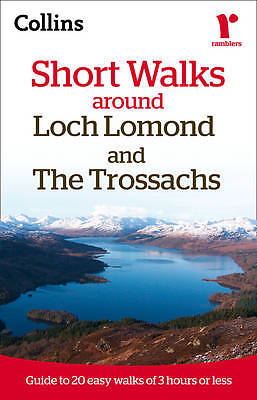 Ramblers Short Walks Around Loch Lomond and the Trossachs by Collins Maps (PB)