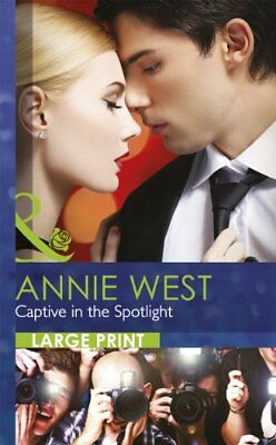 Captive in the Spotlight (Mills & Boon Largeprint Romance) By Annie West