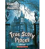 Americas Most Haunted True Scary Places by Allan Zullo