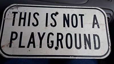This Is Not A Playground Metal Sign Vintage