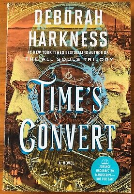 Deborah Harkness- Time's Convert -*Signed* ARC Unread