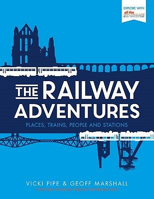 The Railway Adventures book by Vicki Pipe & Geoff Marshall