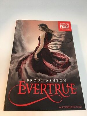 Evertrue by Brodi Ashton ARC Advanced Copy Uncorrected Proof - Collector's Item