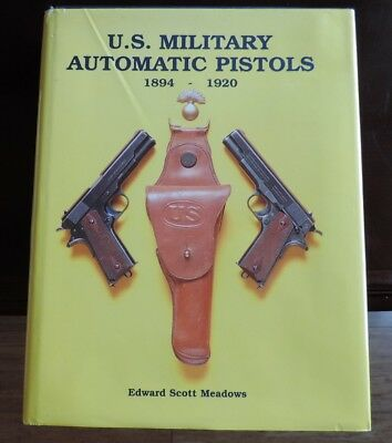 1993 Signed US Military Automatic Pistols 1894-1920 Book by Meadows 558 pp.
