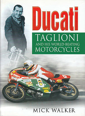 Mick Walker ~ DUCATI Taglioni and his World Beating Motorcycles ~ 1st Ed 2000