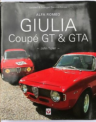 Alfa Romeo Giulia Coupe GT & GTA by John Tipler Second Edition