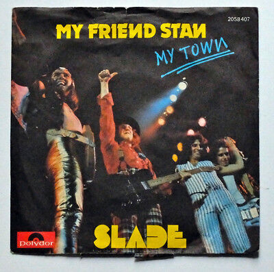 "SLADE - My Friend Stan / My Town  POLYDOR 7"" Single"