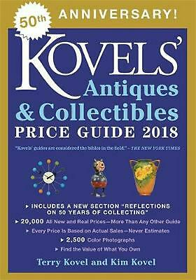 Kovels' Antiques and Collectibles Price Guide 2018 by Kim Kovel Paperback Book F