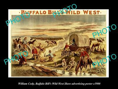 OLD HISTORIC PHOTO OF WILLIAM CODY, BUFFALO BILL WILD WEST SHOW POSTER c1900 13