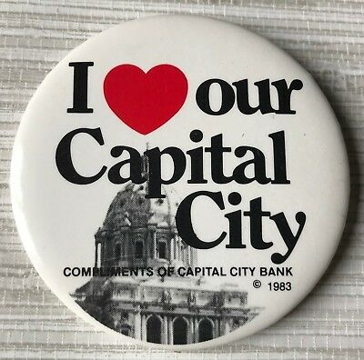 I Love our Capital City Compliments of Capital City Bank 1983 Pinback Button Pin