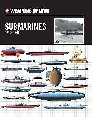 NEW - Weapons of War Submarines 1776-1940
