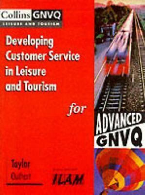 Developing Customer Service in Leisure and Tourism for Advanced Gnvq (Collins G