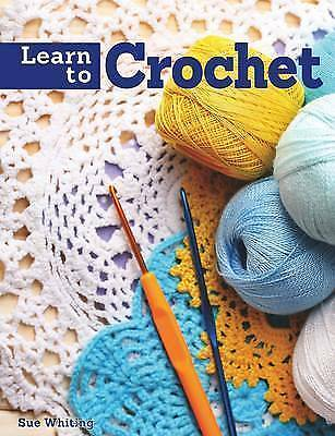 Learn To Crochet: A Beginners Step By Step Guide With 10 Easy Projects, New Book
