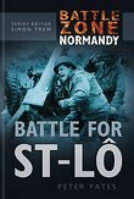 Battle Zone Normandy: Battle for St-Lo by Peter Yates (Hardback) NEW Book