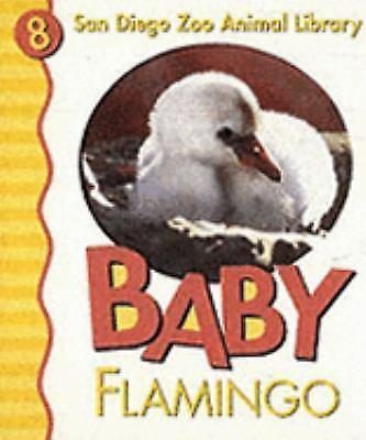 Baby Flamingo (San Diego Zoo Animal Library, 8) by Patricia A. Pingry